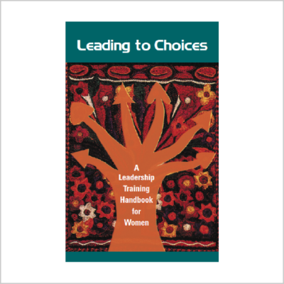 Leading to Choices: A Leadership Training Handbook for Women