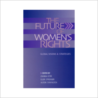 The Future of Women's Rights: Global Visions & Strategies