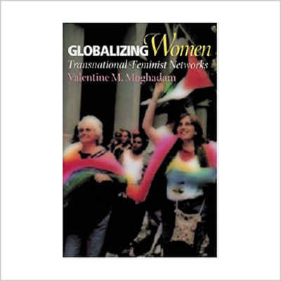 Globalizing Women: Transnational Feminist Networks