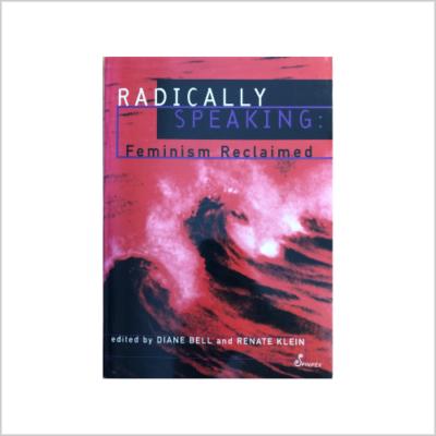 Radically Speaking: Feminism Reclaimed